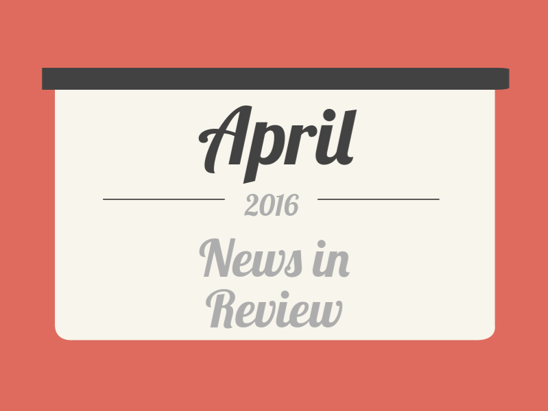 News in Review: April 2016