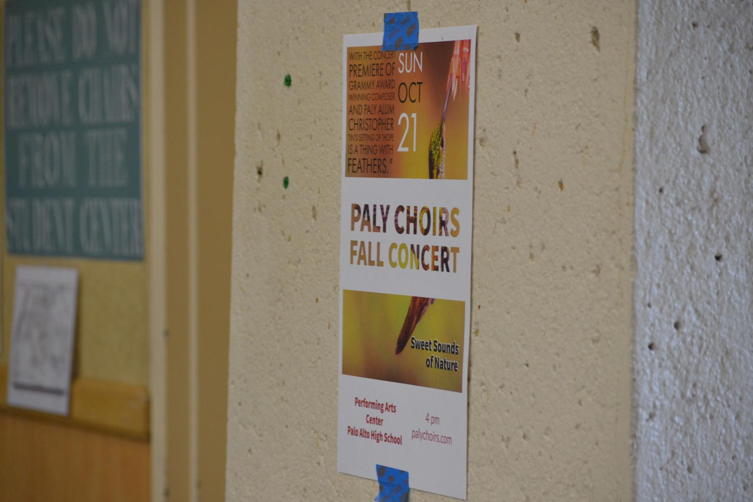 "A poster for the Paly Choirs' fall concert, ""Sweet Sounds of Nature,"" hangs in the student center on Thursday. The concert will feature all levels of Paly choir, as well as the song ""Hope is a thing with feathers"" by Christopher Tin, a Paly alumnus and Grammy award winner. ""It should be a great concert and we're hoping to see a lot of people there,"" Madrigal singer and Paly senior Jessica Weiss said."